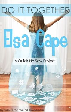 No-Sew ELSA CAPE (from Frozen)....a Do-It-Together Project for girls of all ages! --- Make It and Love It  (for Heide )
