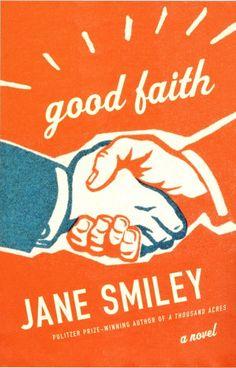 Good Faith  Author: Jane Smiley