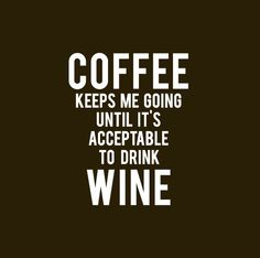 about coffee and wine :)