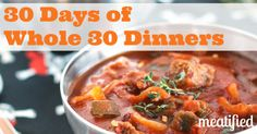 30 Days of Whole 30 Dinners from http://meatified.com #paleo #whole30 #glutenfree