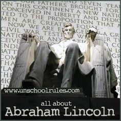 A birthday celebration: Learning about Abraham Lincoln | Unschool RULES