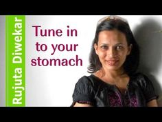 ▶ Tune in to your stomach - Indian Food Wisdom by Rujuta Diwekar - YouTube