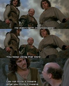 The Princess Bride! The best line of all time!!