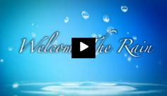 """""""Welcome the Rain""""     (click through to watch)"""