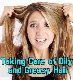 Tips for greasy hair