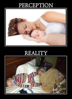 Perception vs Reality -  Don't you just love it! www.DebBixler.com mother, the face, funni, thought, parent, reality check, sleep, true stories, kid