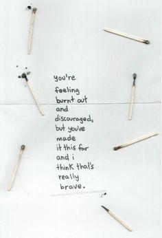 You're feeling burnt