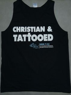 "Mens Tank Top Christian & Tattooed    Inspired by Bible Scripture   John 7:24-Do not judge according to appearance, but judge with righteous judgment.""    This design is a great reminder that we should not be judging people by what's on the outside.    $18.99"
