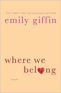 Where We Belong -July 24th can't come soon enough! Excited to read Emily Giffen's new novel