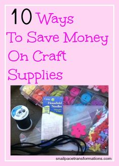 10 Tips to Save Money on Your Crafting Creations.