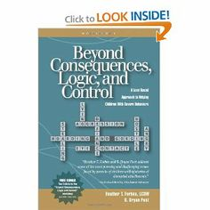 Beyond Consequences, Logic, and Control: A Love-Based Approach to Helping Attachment-Challenged Children With Severe Behaviors: Heather T. Forbes, B. Bryan Post: 9780977704002: Amazon.com: Books  For you, Jess Rainey