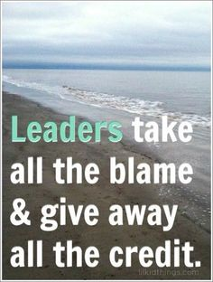 Wow...not many leaders are left in the world... most leaders are famous for pointing out all of your errors!