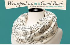 Now you can literally get wrapped up in a good book with Tori Tissell's lovely literary scarves!   UncommonGoods
