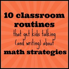 10 classroom routines that get kids talking (and writing) about math strategies -
