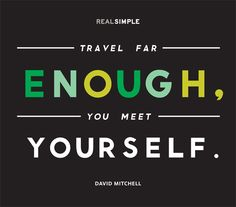 """""""Travel far enough, you meet yourself."""" -David Mitchell #quotes"""