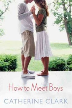 How to Meet Boys by Catherine Clark - Best friends Lucy and Mikayla are ready for the best summer of their lives, but when Mikayla falls for a boy from Lucy's past they realize their perfect summer might be over before it starts.