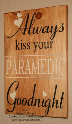 Graduation gift to myself for December…. now I have to find a Solider one for the house! wall art, december, kiss, bedroom decor, wood signs, dentists, paramedic firefighter, graduation gifts, bedrooms