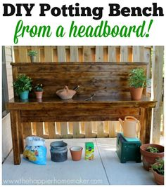 Upcycled Headboard to Potting Bench