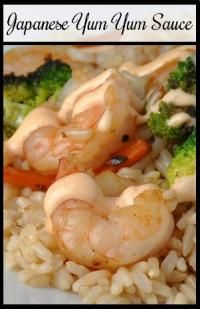 Japanese Yum Yum Sauce (Shrimp Sauce)...it seems like I'm always looking for this recipe. I could eat it on EVERYTHING