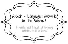 Speech Homework for the summer! $