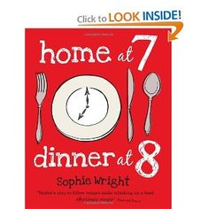 Home at 7, Dinner at 8 [Paperback]  Sophie Wright (Author) $13.43
