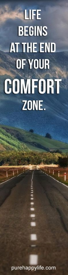 #life #quotes purehappylife.com - Life begins at the end of your comfort zone.
