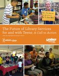 The Future of Library Services for and with Teens : a Call to Action by  Linda W. Braun, Maureen L. Hartman, Sandra Hughes-Hassell, and Kafi Kumasi with contributions from Beth Yoke  #DOEBibliography