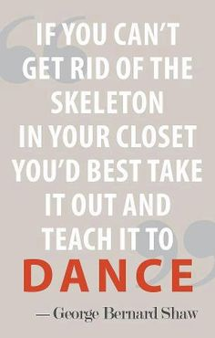 If you can't get rid of the skeleton in your closet | Anonymous ART of Revolution