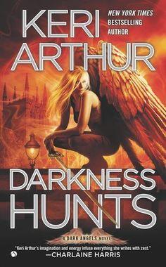 Darkness Hunts: A Dark Angels Novel by Keri Arthur