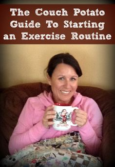 The Couch Potato Guide to Starting an Exercise Routine