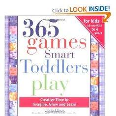 365 Games Smart Toddlers Play, 2E: Creative Time to Imagine, Grow and Learn --- http://www.pinterest.com.yolo.bz/5sc