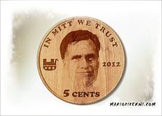 Mitt Romney - Wooden Nickel   :   http://mariopiperni.com/