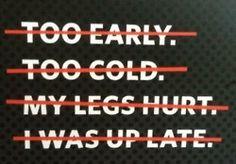 Zero excuses.