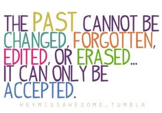 Accepting the past.