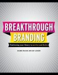 Breakthrough Branding : Positioning Your Library to Survive and Thrive by Suzanne Walters and Kent Jackson  #DOEBibliography