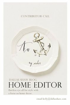 { have an eye in home goods? want to contribute? Dallas Shaw Blog Home editor  }