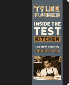 Inside the Test Kitchen: 120 New Recipes, Perfected:Amazon:Books