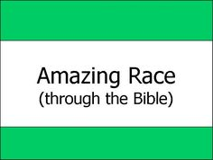 Game: Amazing Race (through the Bible)