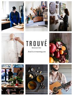 Trouvé Magazine Issue One: Celebrating the Creative Lifestyle & Those Who Live It.