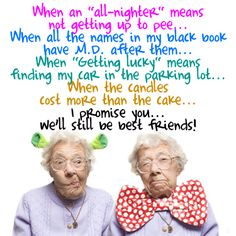 Best Friends getting OLD together!
