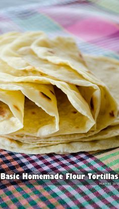 Basic homemade flour tortillas. These are healthy as they don't contain lard or shortening. Ready in 30 minutes! | giverecipe.com | #tortilla