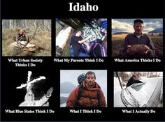 But you know the truth: | 45 Reasons Why Idaho Is The Most Underrated State In The Country