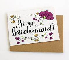 bridesmaid card. hand lettered. be my bridesmaid. vintage floral. typography. weddings. hand drawn illustrations. bridesmaids gift.