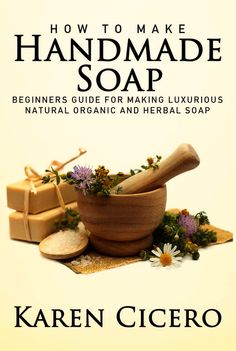 Get the ebook, How To Make Handmade Soap: Beginners Guide To Luxurious Natural Organic and Herbal Soap, free today from Amazon!