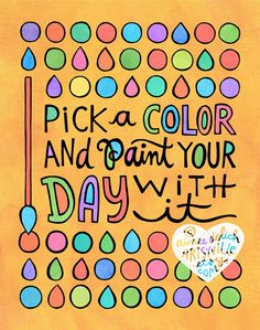 Pick a color and paint your day with it ♥