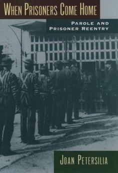 When prisoners come home : parole and prisoner reentry / Joan Petersilia.