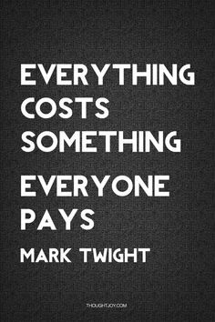 Everything costs something. Everyone pays.  —  Mark Twight    #pain #suffering #tough #toughness #struggle #fire #fitness #muscle #bodybuilding #fighter #mma #iron #fitspiration #quote #quotes #typography #design #art #print #poster