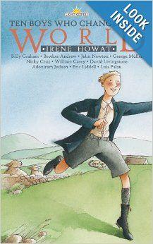 Ten Boys Who Changed The World (Lightkeepers): Howat Irene: 9781857925791: Amazon.com: Books