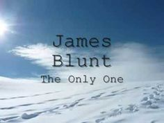 ▶ James Blunt - The Only One [Lyrics] - YouTube