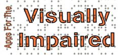 Apps For Blind And Visually Impaired. Great list!